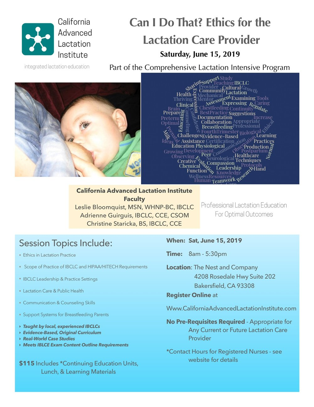 REGISTER HERE  https://form.jotform.com/90997534273166   California Advanced Lactation Institute is a Continuing Education Provider approved by the California Board of Registered Nursing, Provider Number 17133. This event is approved for 10 contact hours. Licensee must maintain certificate for a period of Four years.   Refunds/Cancellation Policy as of April 1, 2019   Written cancellations received two weeks prior to the event will be granted subject to a $10 fee. No refunds will be granted after this date.