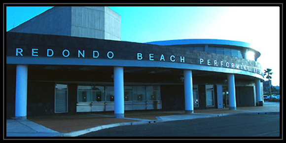 Redondo Beach Performing Arts Center 1935 Manhattan Beach Blvd, Redondo Beach, CA 90278 Free parking is available on site.
