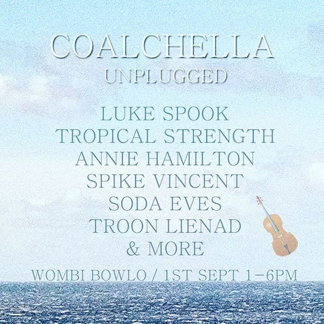 This sat #coalchella returns mtv style. 1-6pm. Secret headliner. Thanks to @anniehamiltn @lukespook_ @tropicalstrength @spikevincent @troonlienad @james.kates @spunkrecs gold coin/s donation for charity