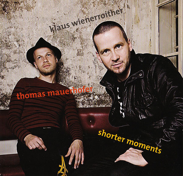 Wienerroither/Mauerhofer - Shorter Moments