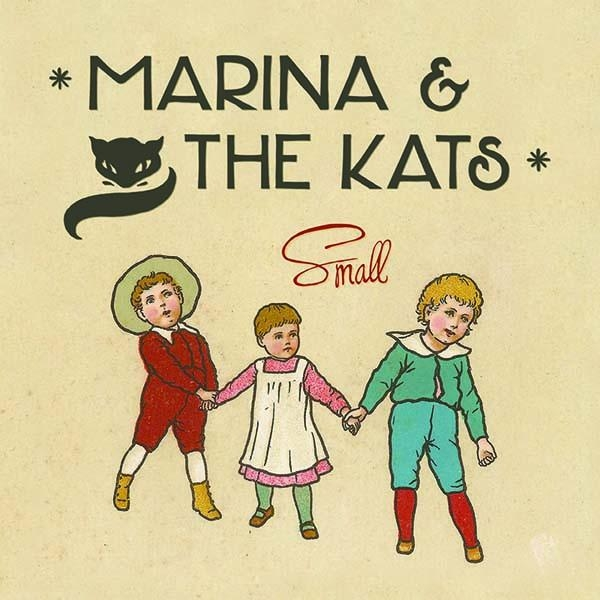 Marina & The Kats - Small (O-Tone Music, 2015)