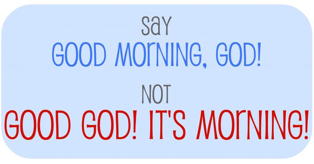 good-morning-god