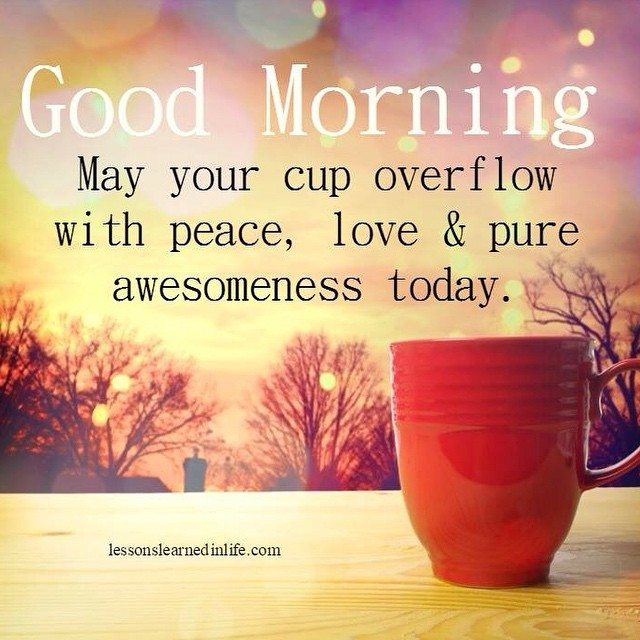 Via lessonlearnedinlife.com #good morning #happymonday