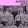 Altered Boys
