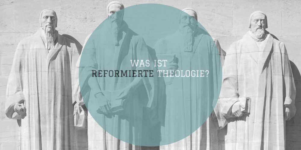 Was ist reformierte Theologie?.png