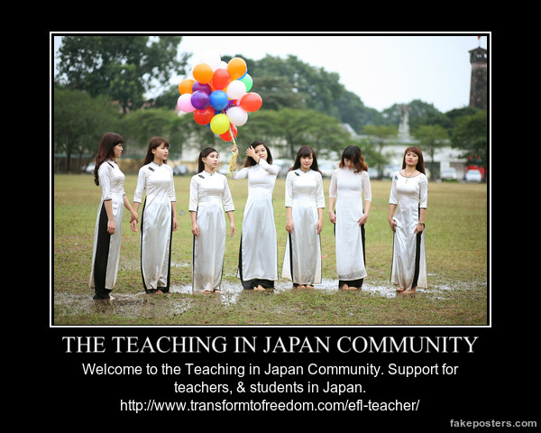 The Teach in Japan Community has been set-up to assist those new to Japan, or those considering going to work in Japan - particularly, as English teachers. Find us on FaceBook, and ask any questions, or make any comments that you feel may assist in this regard.