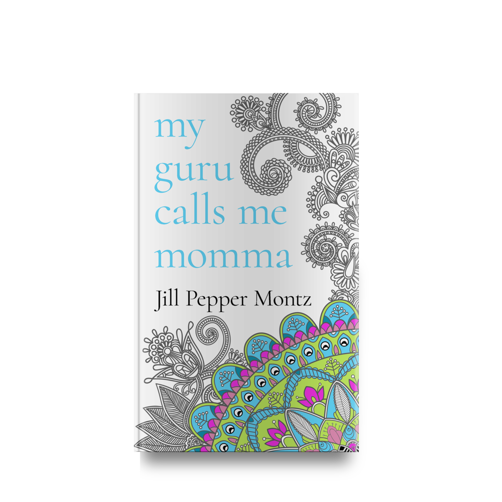Jill Pepper Montz's My Guru Calls Me Momma || Designed by TheThatchery.com
