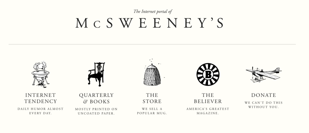 The homepage for McSweeney's is wonderfully and positively unique. www.mcsweeneys.net