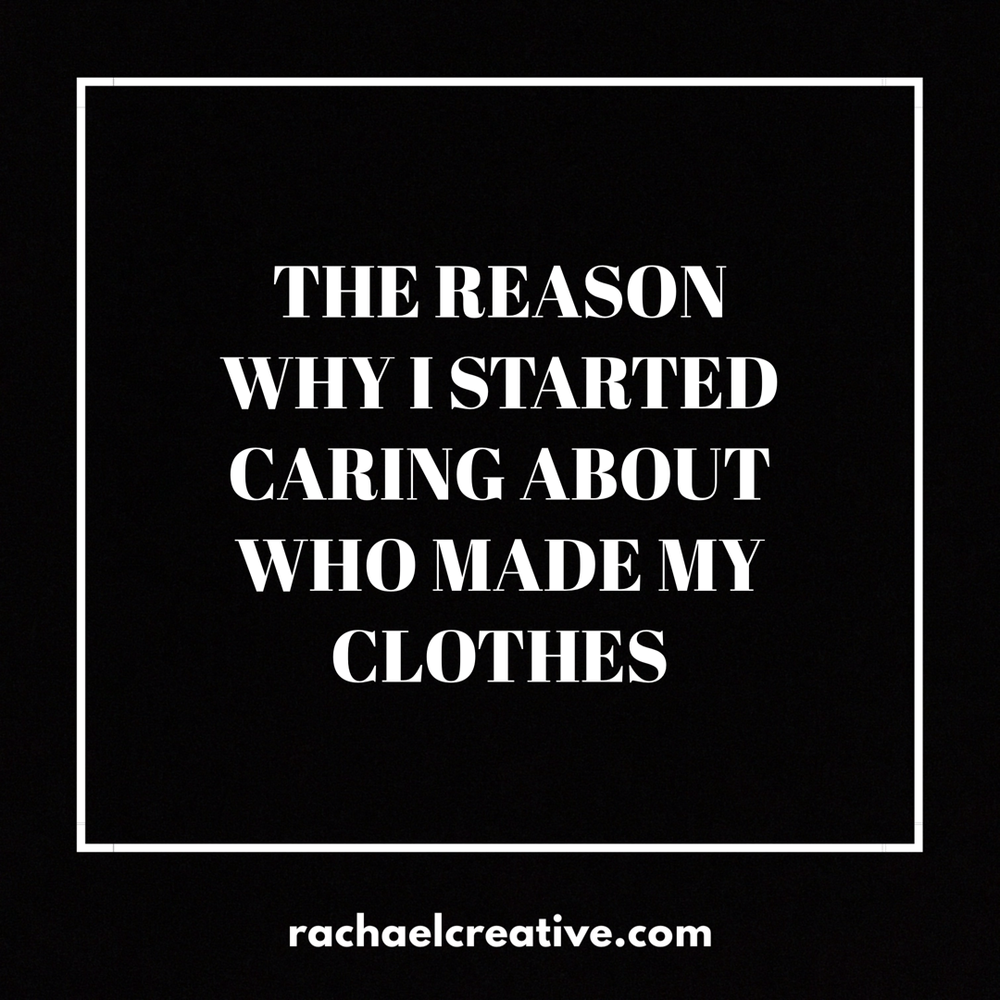 Why I Started Caring About #whomademyclothes