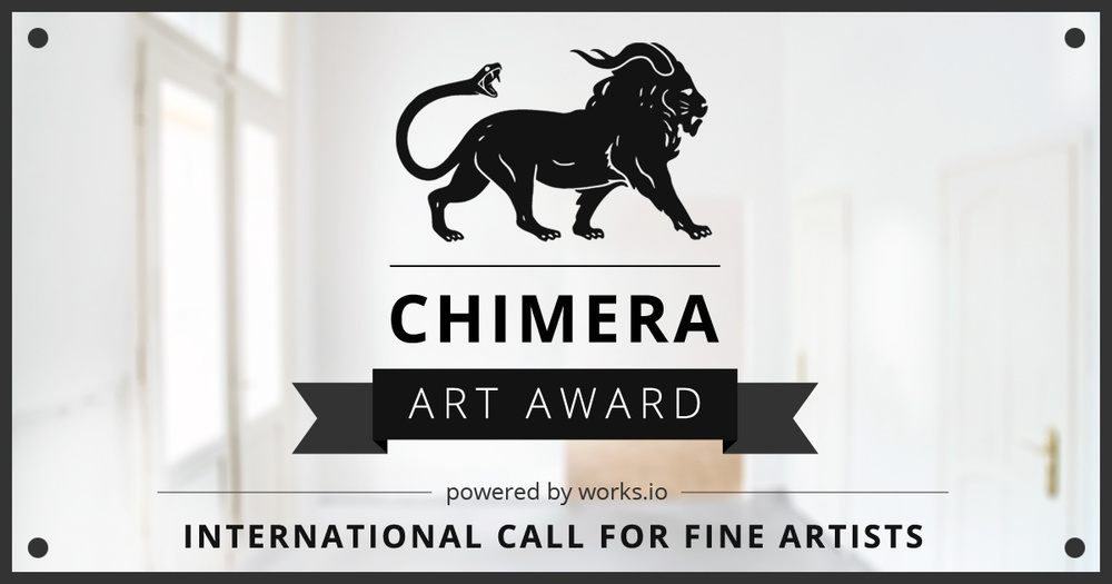 CHIMERA-ART-AWARD-powered-by-works-io-INTERNATIONAL-CALL-FOR-FINE-ARTISTS-6bd2075a06d566e1a50bfe939a200b30.jpg