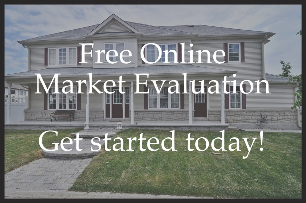 Click  HERE  to receive a free online market evaluation report