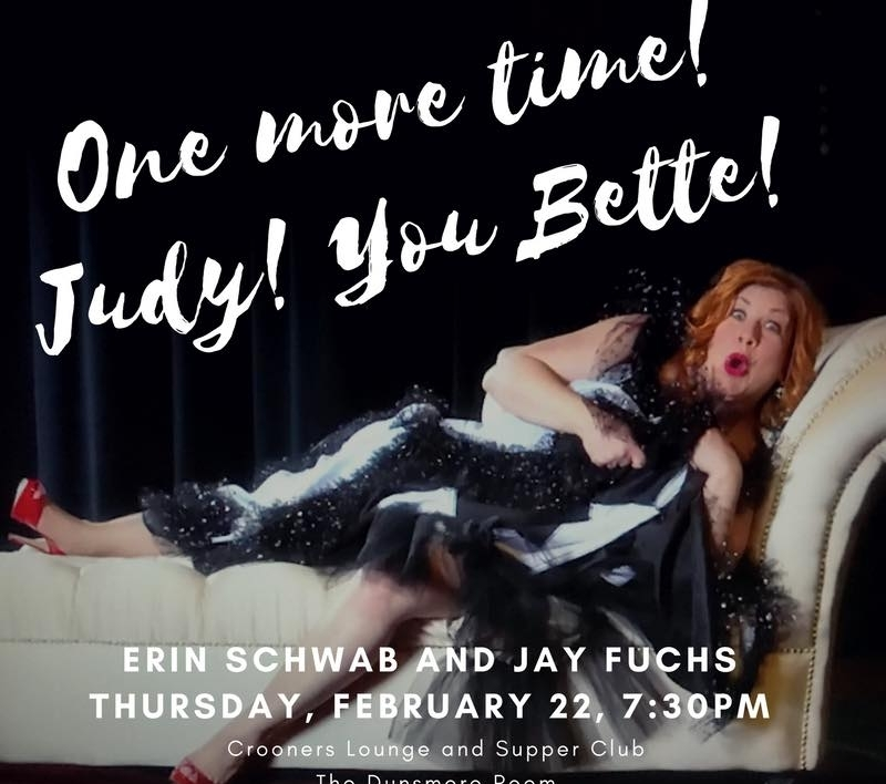 Judy! You Bette! Erin Schwab - The Music Of Judy Garland & Bette Midler