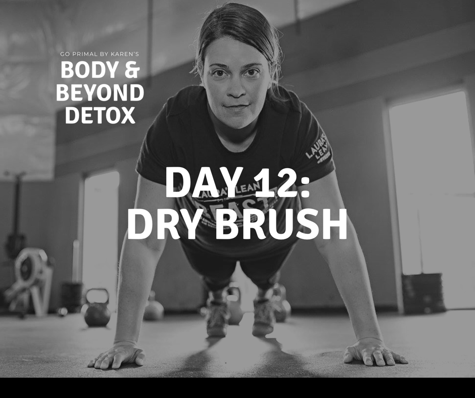 Dry brush today to help get the lymphatic system moving. This helps clear debris and toxins from our bodies.