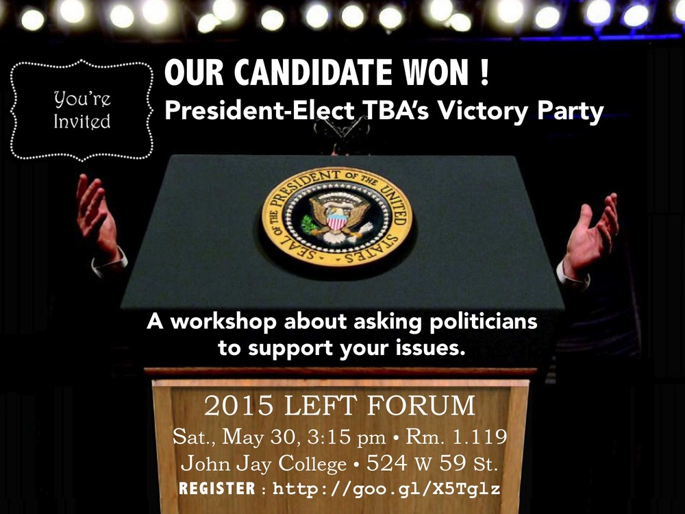 Register to attend Our Candidate Won, a Left Forum workshop about making political demands.  (SPONSORED)