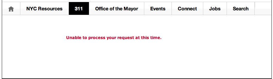 The 311 Web site was unable to process the first attempt made by a reporter for Progress Queens to report an incident of dog waste left on a sidewalk.  Source :  311 Web site/NYC.gov