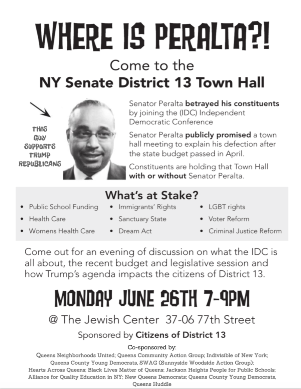 A town hall meeting has been arranged by constituents of State Sen.  José Peralta  at the Jewish Center in Jackson Heights on Monday evening from 7 to 9 p.m., according to a flyer obtained by Progress Queens. Source : Fair Use