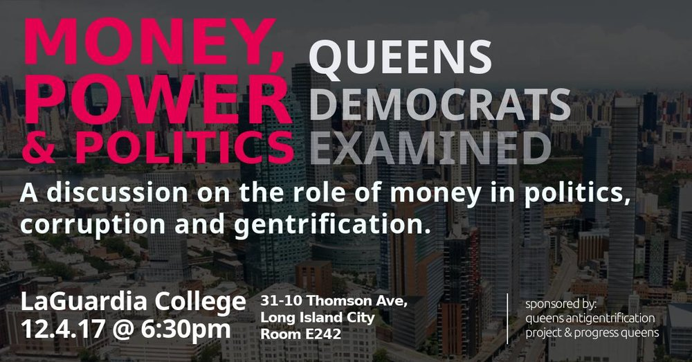 A moderated discussion promises to draw attention to the role of money in politics amongst Queens Democrats. The discussion is co-sponsored by the Queens Anti-Gentrification Project and Progress Queens. Source : Event Organisers/Facebook/Fair Use