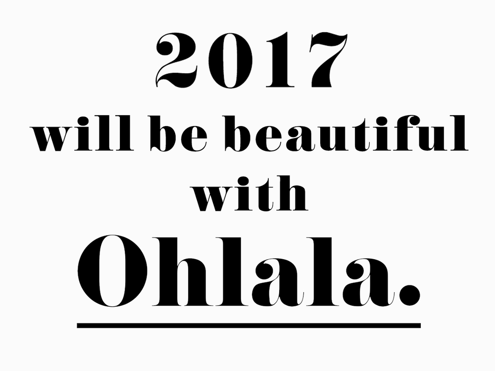 2017 will be beautiful with OHLALA