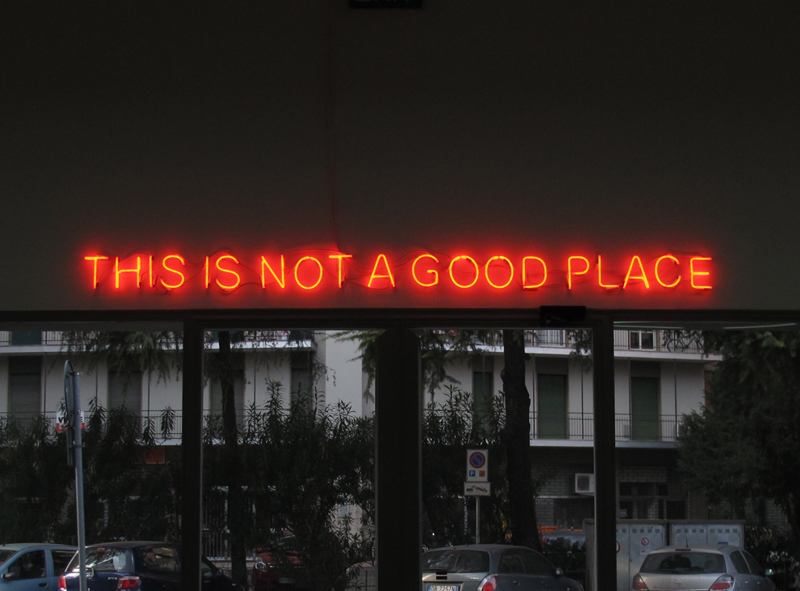 THIS IS NOT A GOOD PLACE (2005) Neon