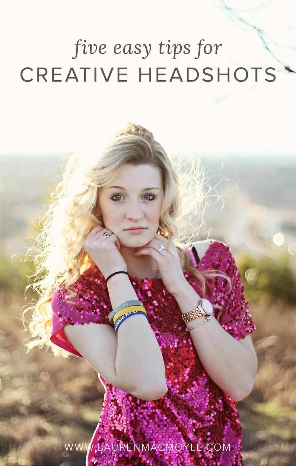 Five Easy Tips for Creative Headshots | Lauren MacMoyle | Portrait Photography