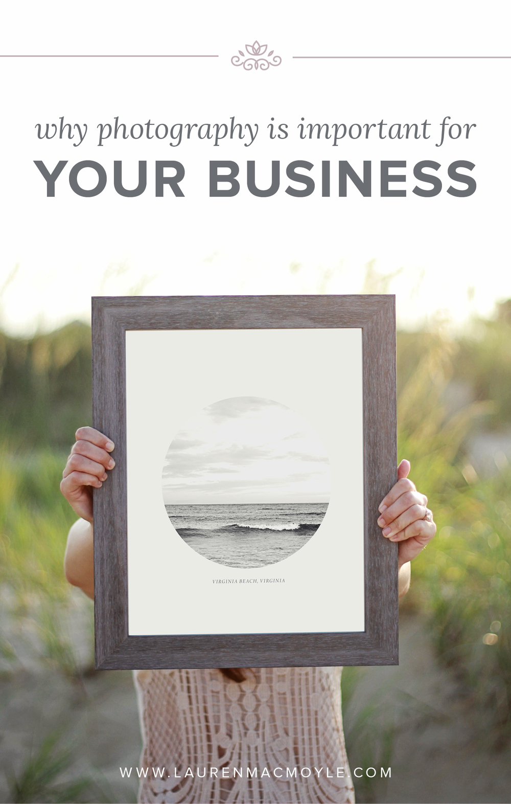 Why Photography is Important for Your Business | Lauren MacMoyle | Photography