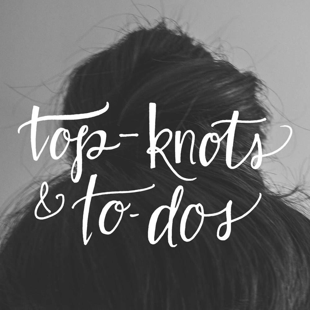 Top-Knots and To Dos - Gillian Tracey Design