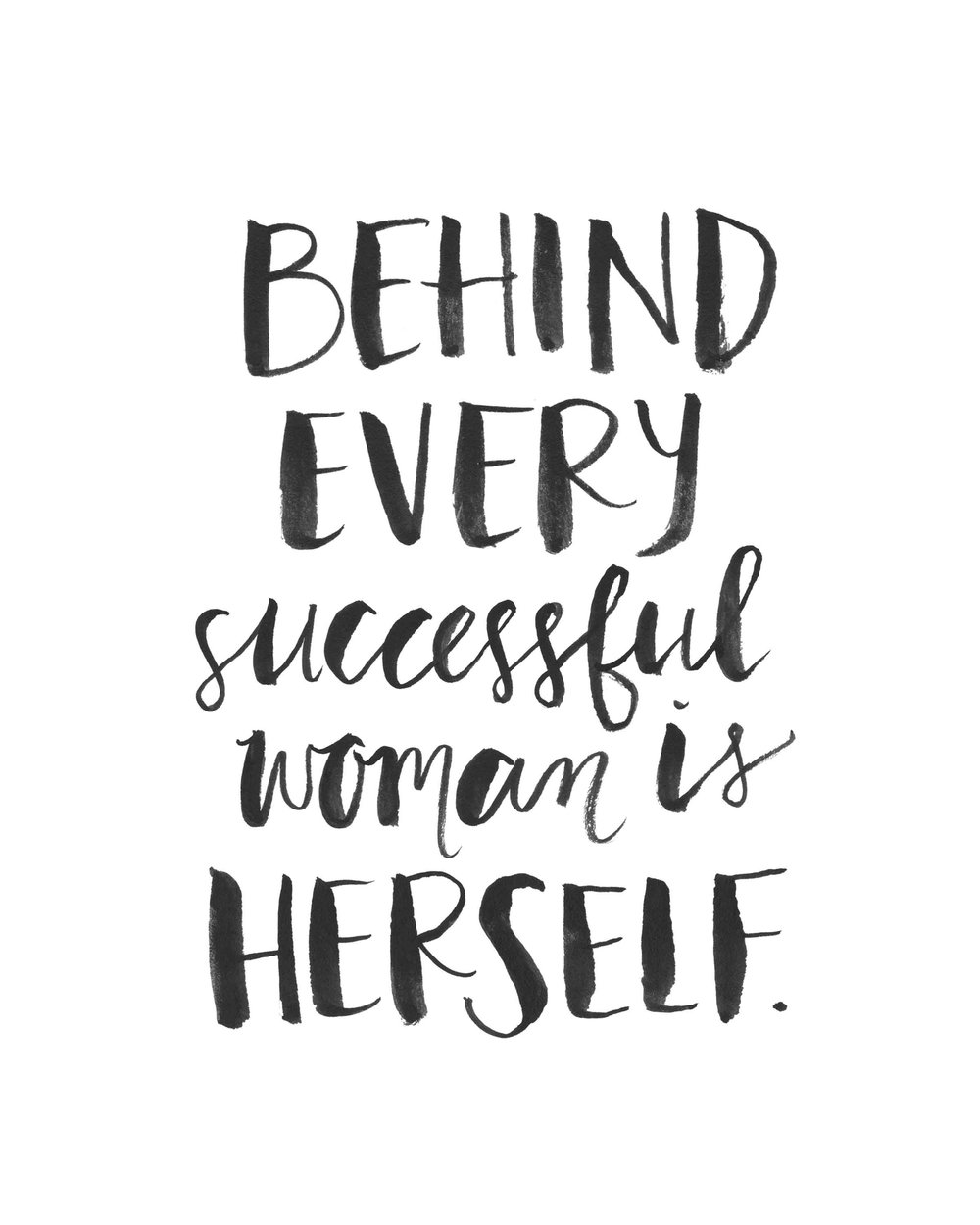 Behind every successful woman is herself. Hand lettered art print for sale by Gillian Tracey Design