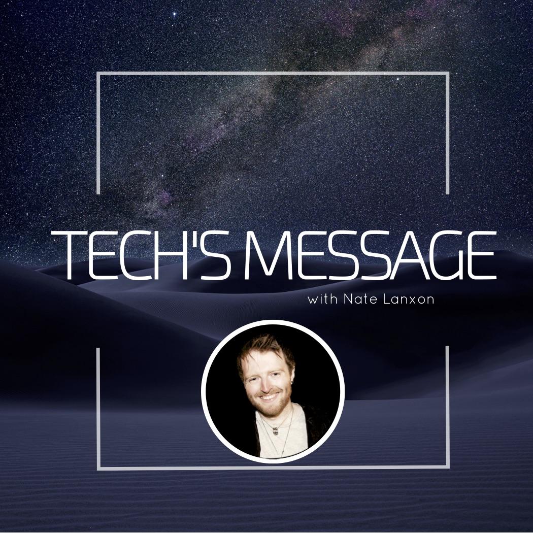 Tech's Message Podcast | Nate Lanxon