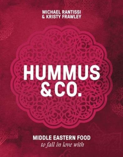 Hummus and Co: Middle Eastern food to fall in love with by Michael Rantissi and‎ Kristy Frawley