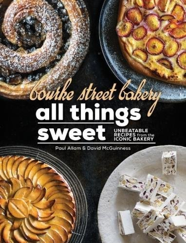 Bourke Street Bakery All Things Sweet by Paul Allam and David McGuinness