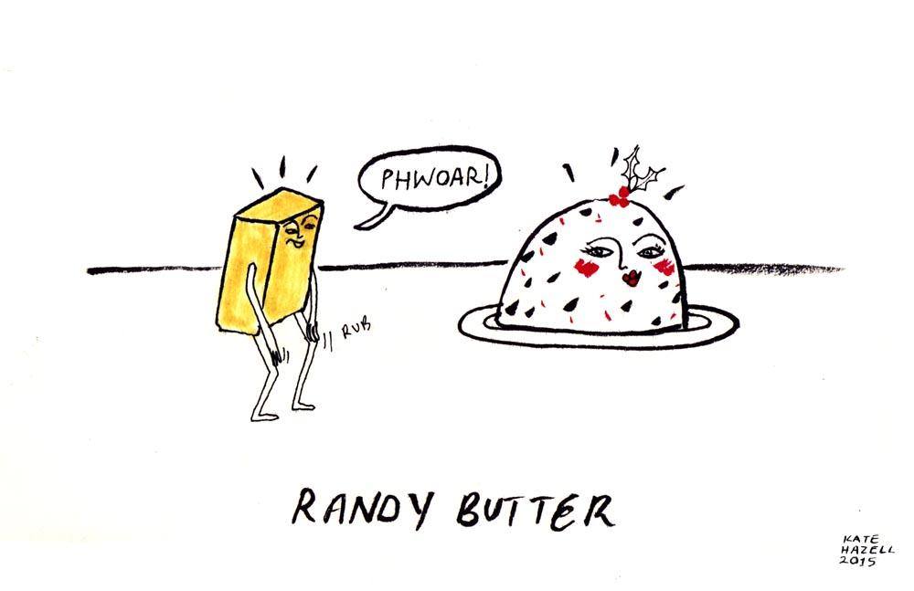 3.Randy Butter_KATE HAZELL_BADVENT_2015.jpg