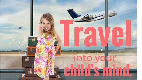 travel into your child's mind