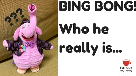 Who is Bing Bong. Play therapy
