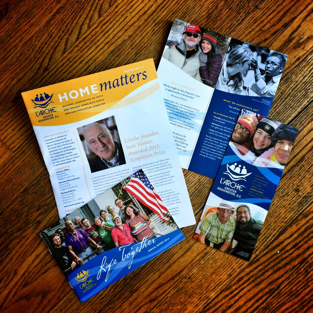 A sample of some of this past year's print collateral for L'Arche Washington D.C. Warm, people-centric photos and flowing graphics keep the emphasis on the connectivity and grace flowing through their community.