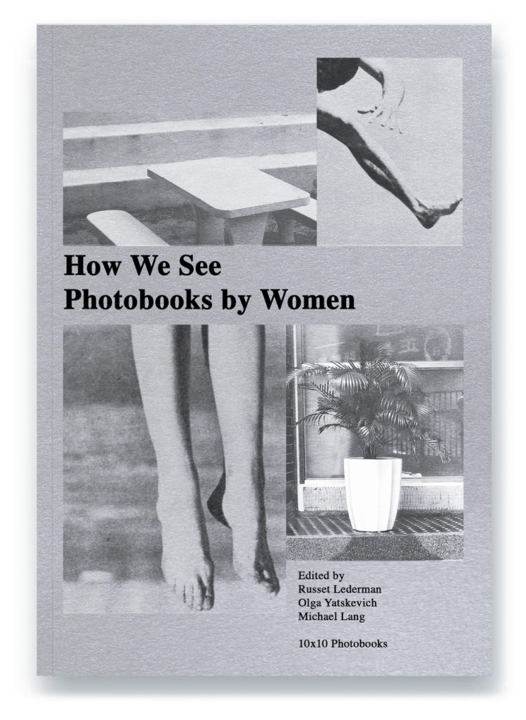How We See - Photobooks by Women, edited by Russet Lederman, Olga Yatskevich, and Michael Lang