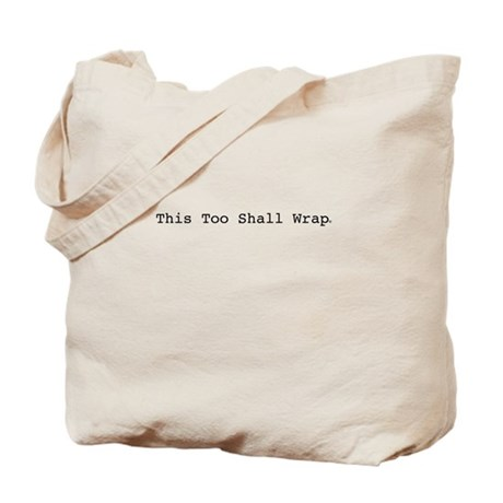 this_too_shall_wrap_tote_bag.jpg