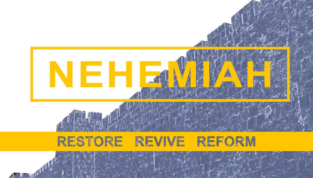 NEHEMIAH: RESTORE. REVIVE. REFORM.