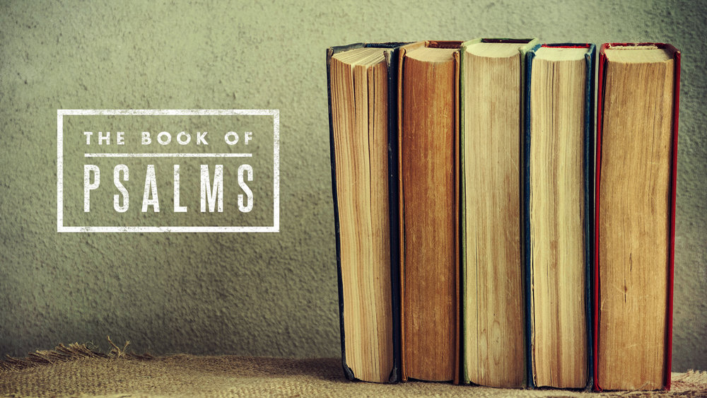 THE BOOK OF PSALMS:   SONGS FOR LIFE