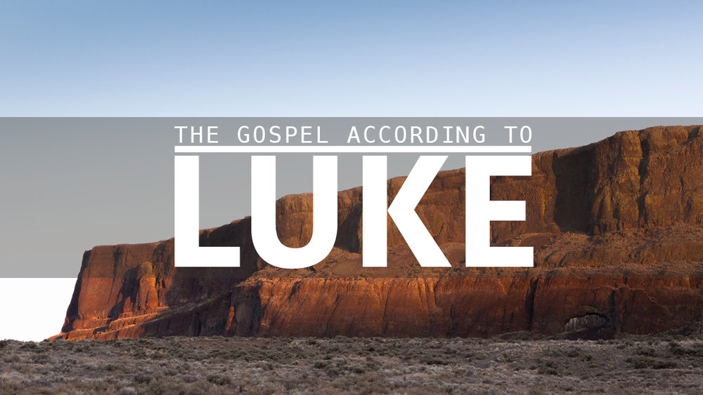 THE GOSPEL OF LUKE (SERIES BEGINNING)