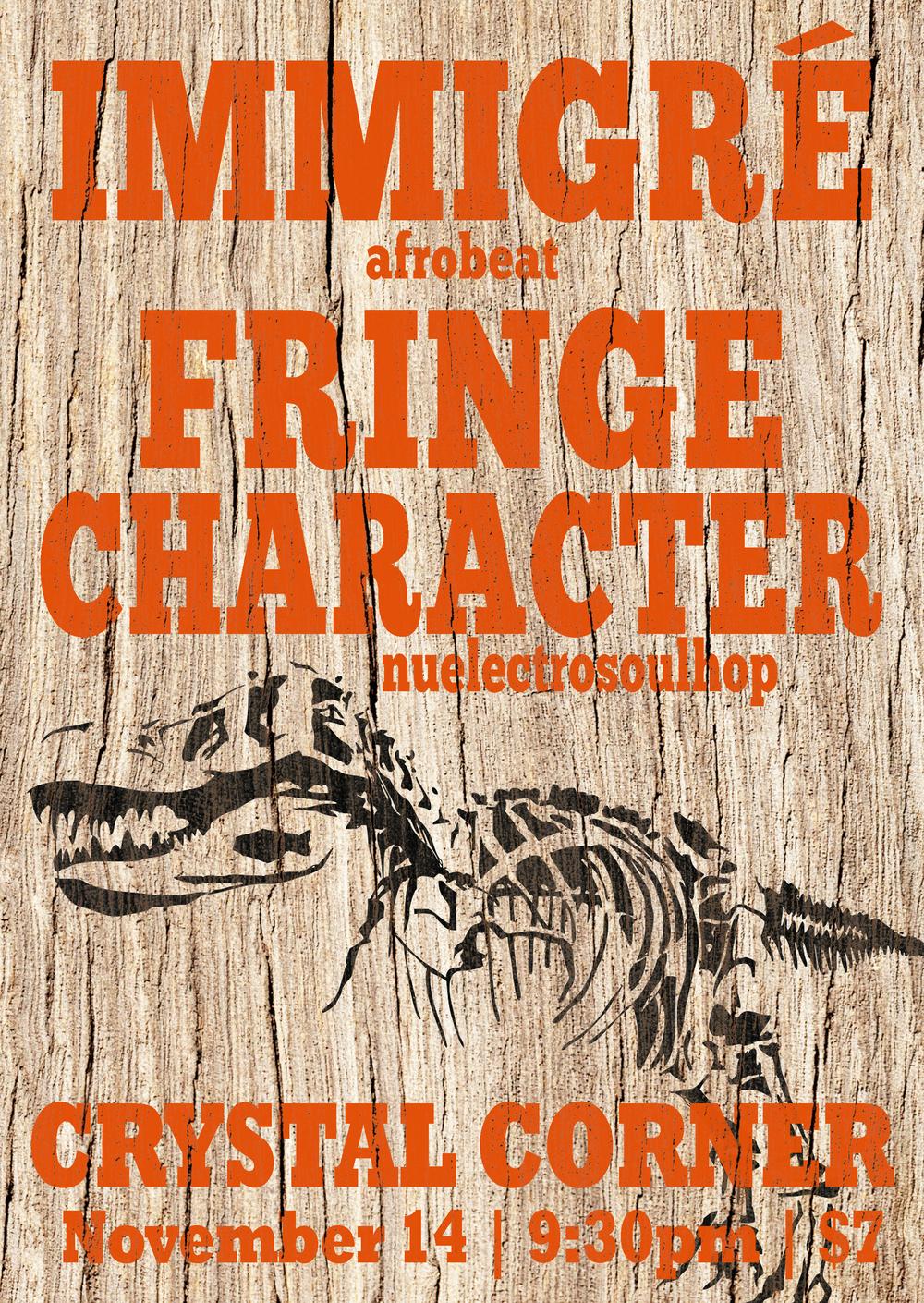 Immigré | Fringe Character @ Crystal Corner, November 14th