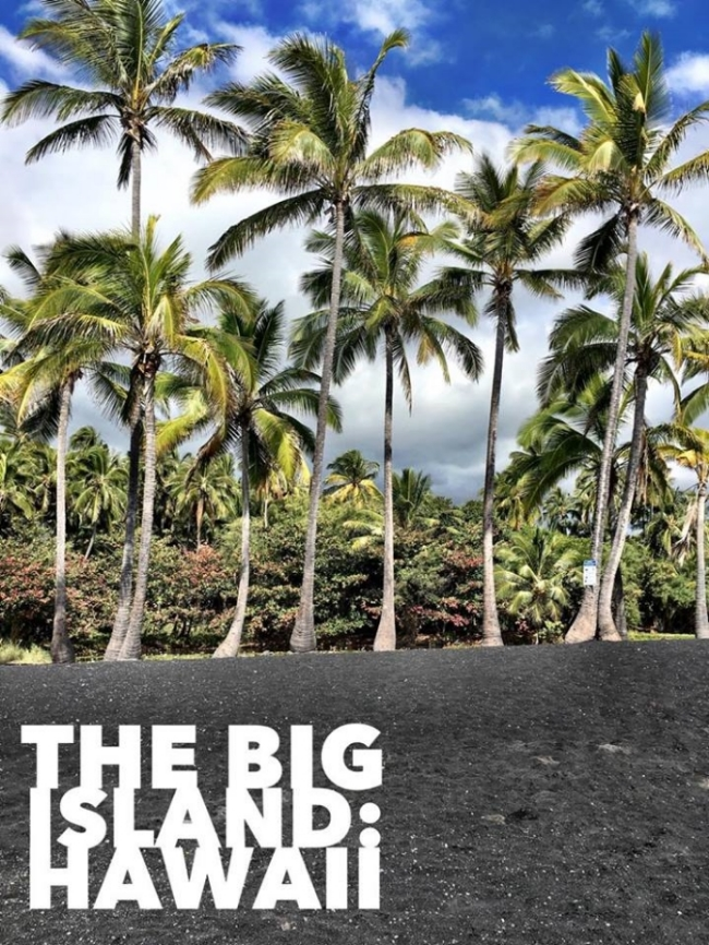 A guide to The Big Island, Hawaii!