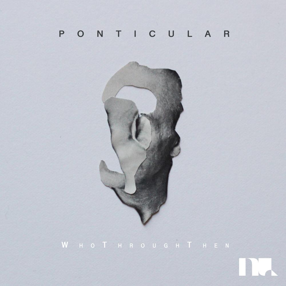 whothroughthen - ponticular