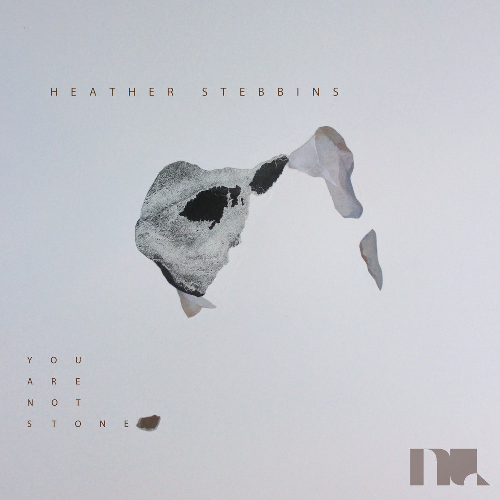 Heather Stebbins - You Are Not Stone