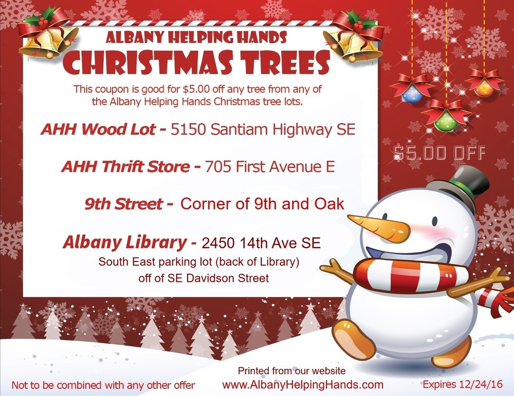 Albany Helping Hands Christmas Trees are on sale now through December 22nd, 2016 at the lot locations noted on coupon above.   Print out this coupon for a $5.00 discount on a Christmas Tree!