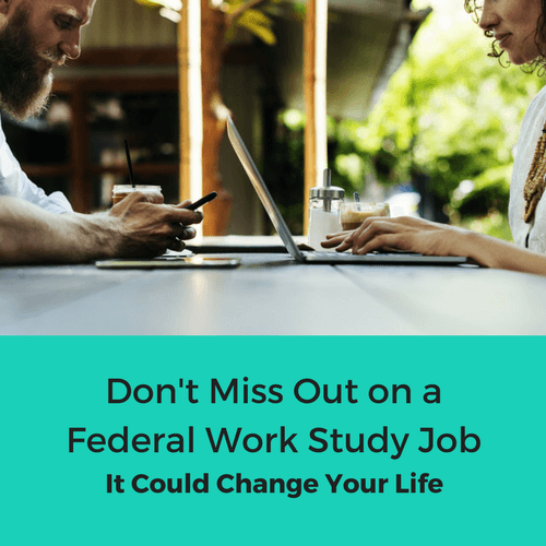 A federal work study job is a great way to help pay for college. Work-study jobs are a great way to gain experience in a field you might be interested in after college. These jobs can open doors for potential full-time jobs in the future. Don't miss out on a federal work study job, it could change your life.