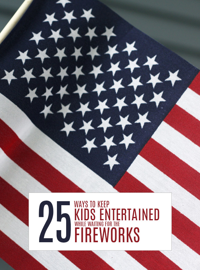 25 Ways to Keep Kids Entertained While Waiting For Fireworks