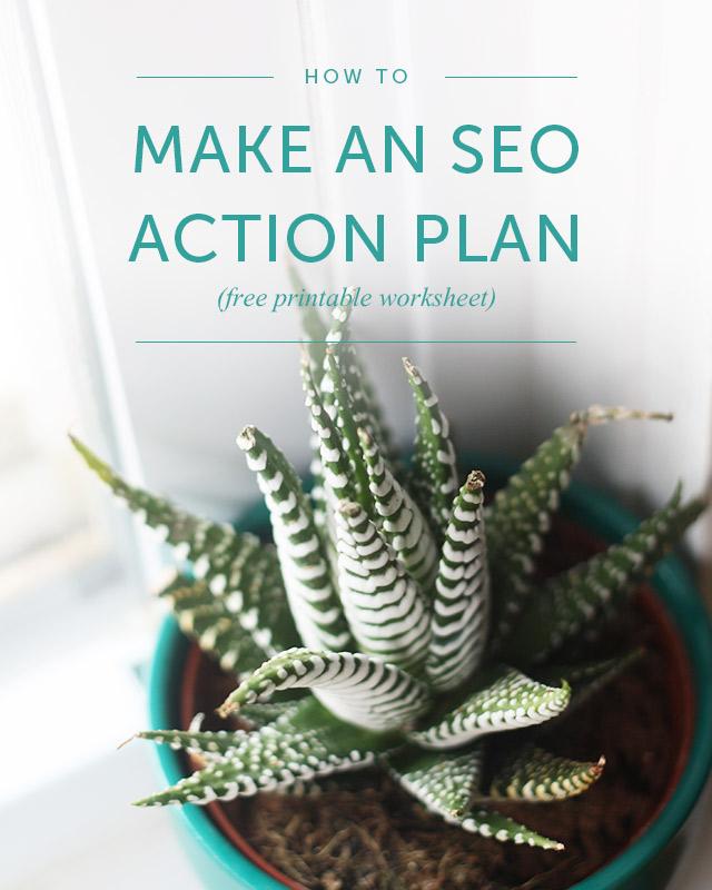 Make an SEO Action Plan (free printable worksheet)