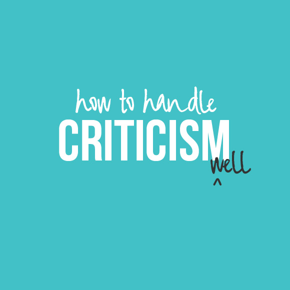 How to Handle Criticism Well