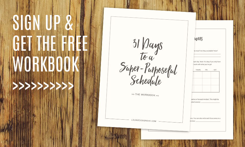 Free workbook - 31 Days to a Super-Purposeful Schedule