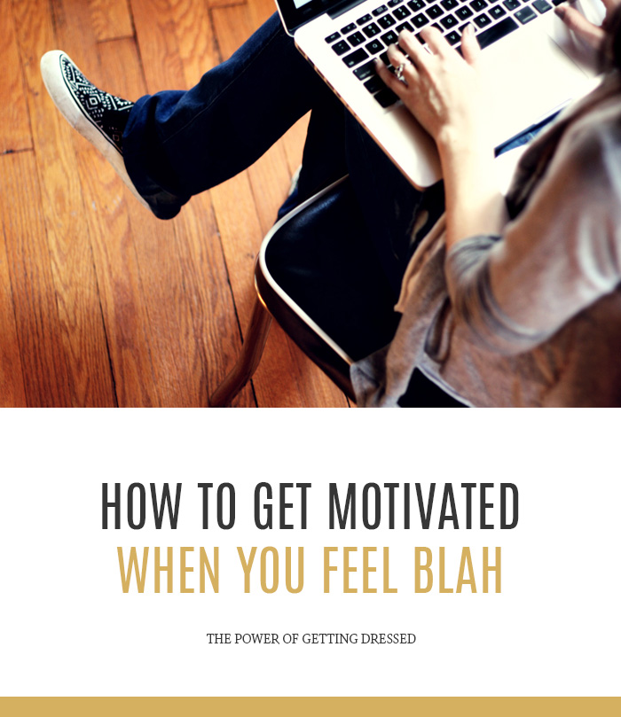 How to Get Motivated When You Feel Blah